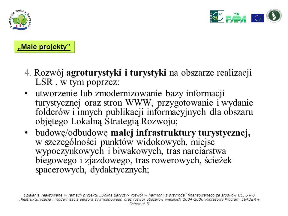 """""""Małe projekty 4. Rozwój agroturystyki i turystyki na obszarze realizacji LSR , w tym poprzez:"""