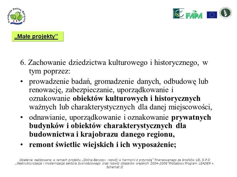 6. Zachowanie dziedzictwa kulturowego i historycznego, w tym poprzez: