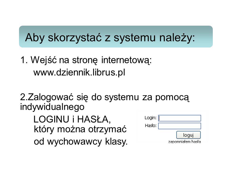 Aby skorzystać z systemu należy: