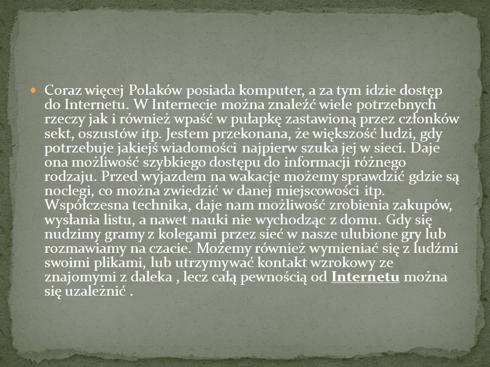 Coraz więcej Polaków posiada komputer, a za tym idzie dostęp do Internetu.
