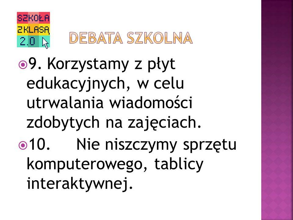 10. Nie niszczymy sprzętu komputerowego, tablicy interaktywnej.