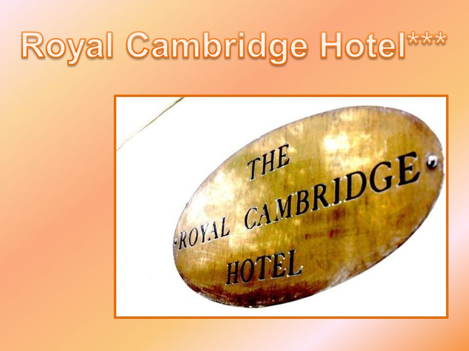 Royal Cambridge Hotel***