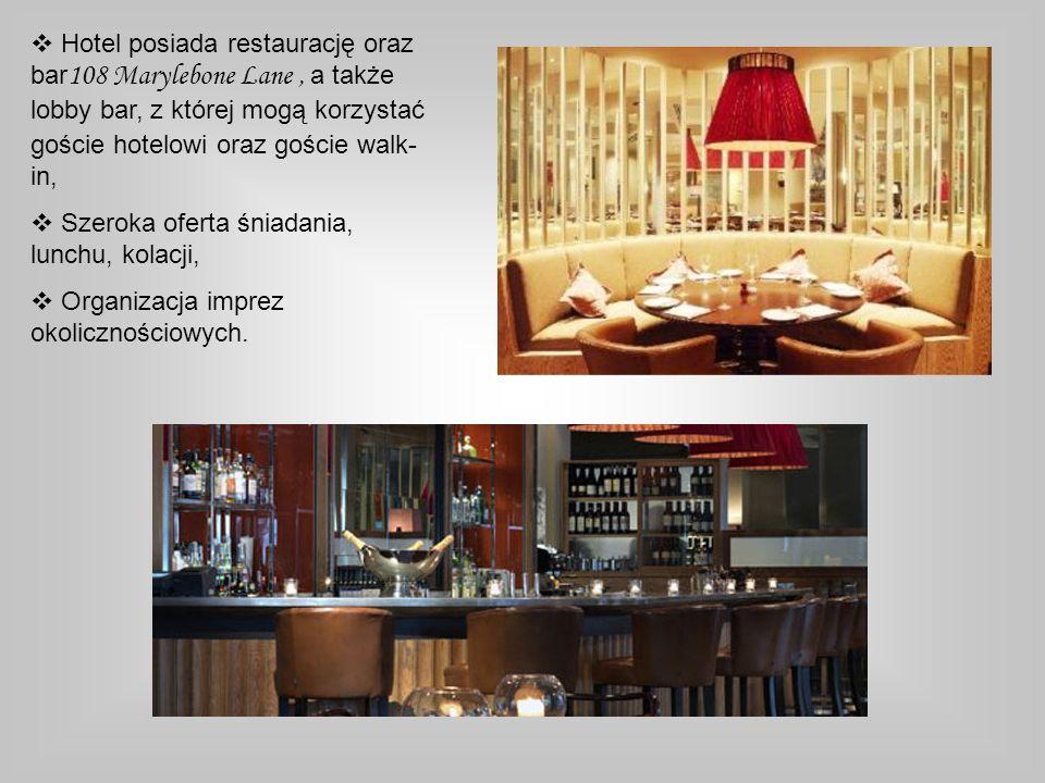 Hotel posiada restaurację oraz bar108 Marylebone Lane , a także lobby bar, z której mogą korzystać goście hotelowi oraz goście walk-in,