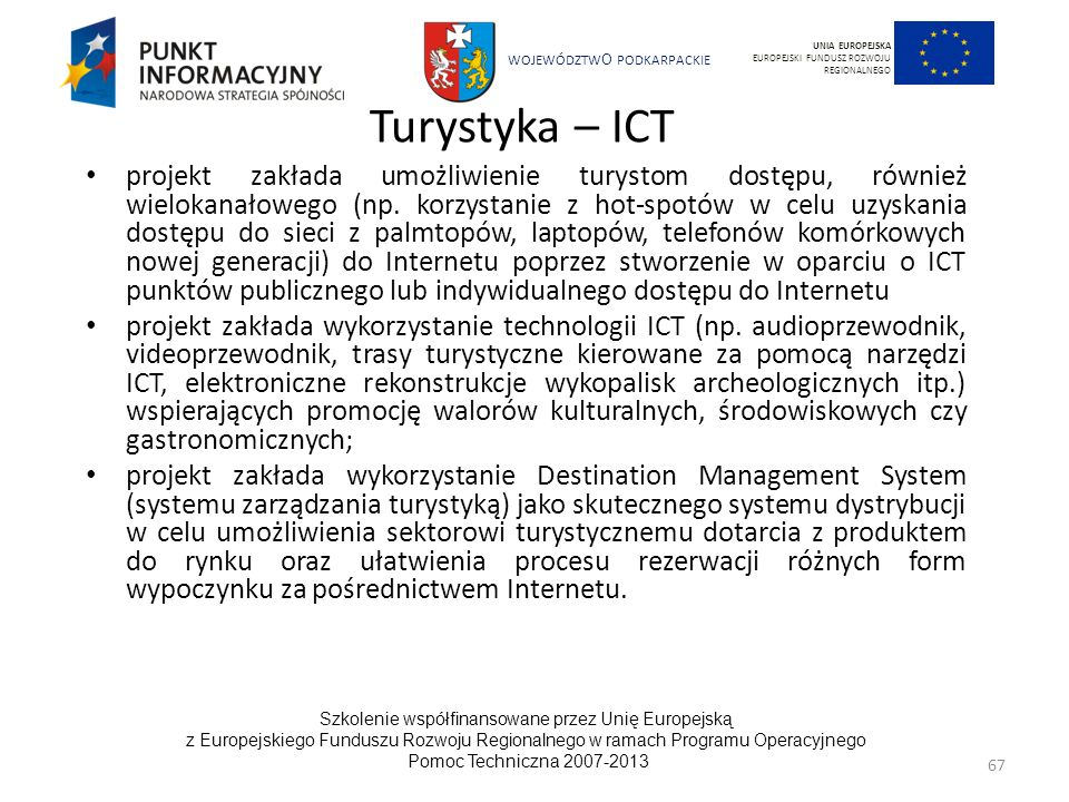 UNIA EUROPEJSKAEUROPEJSKI FUNDUSZ ROZWOJU REGIONALNEGO. Turystyka – ICT.