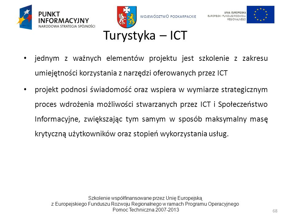 UNIA EUROPEJSKA EUROPEJSKI FUNDUSZ ROZWOJU REGIONALNEGO. Turystyka – ICT.