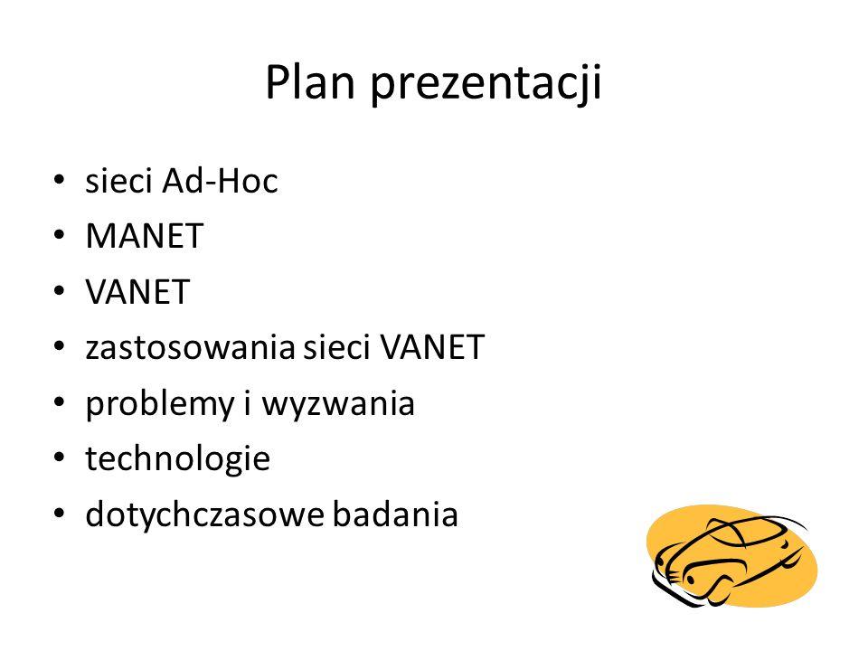 Plan prezentacji sieci Ad-Hoc MANET VANET zastosowania sieci VANET