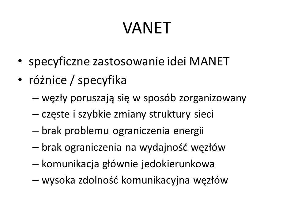 VANET specyficzne zastosowanie idei MANET różnice / specyfika