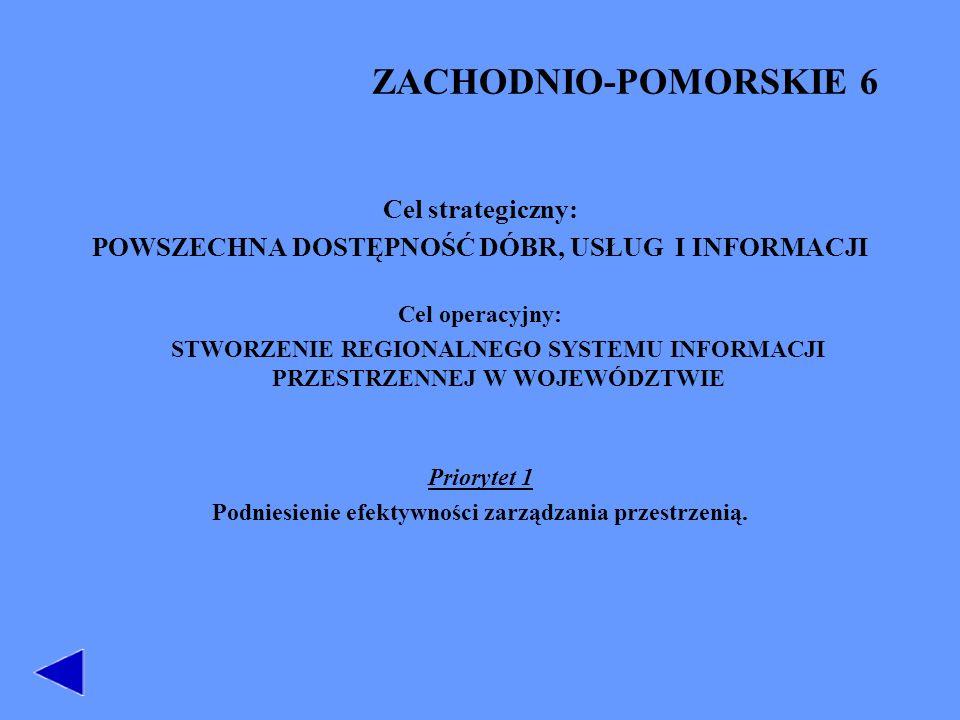 ZACHODNIO-POMORSKIE 6 Cel strategiczny: