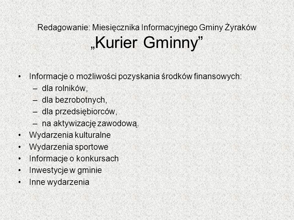 """Redagowanie: Miesięcznika Informacyjnego Gminy Żyraków """"Kurier Gminny"""