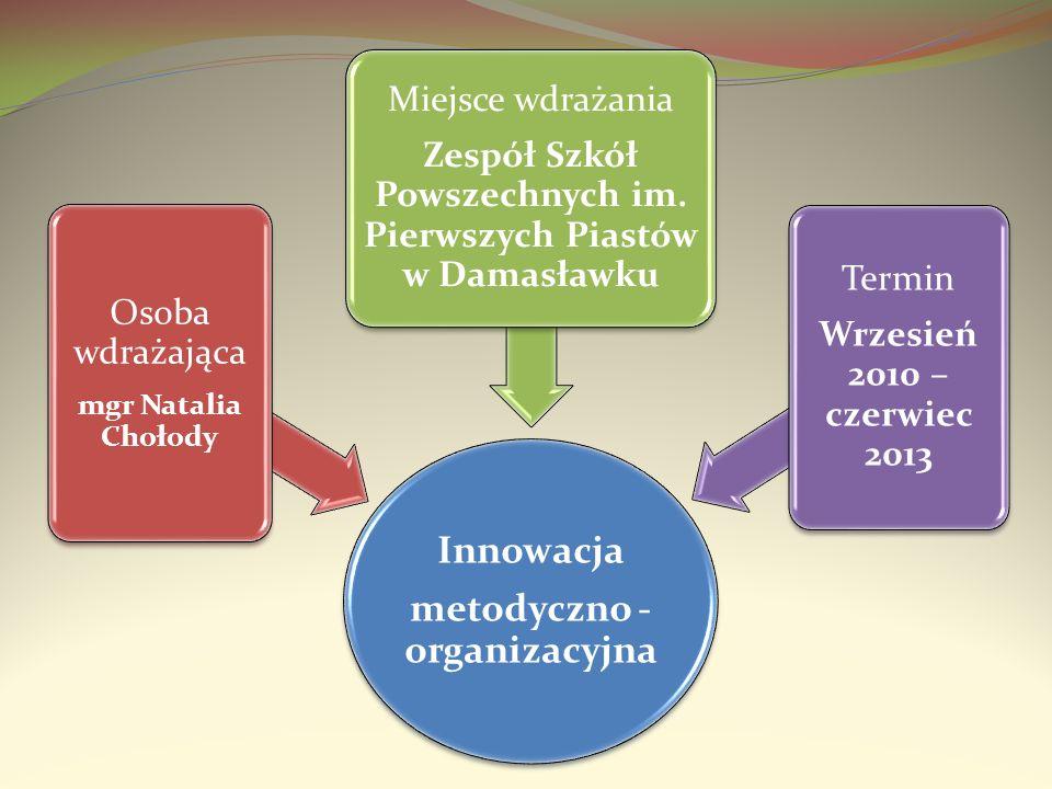 Osoba wdrażająca mgr Natalia Chołody metodyczno - organizacyjna
