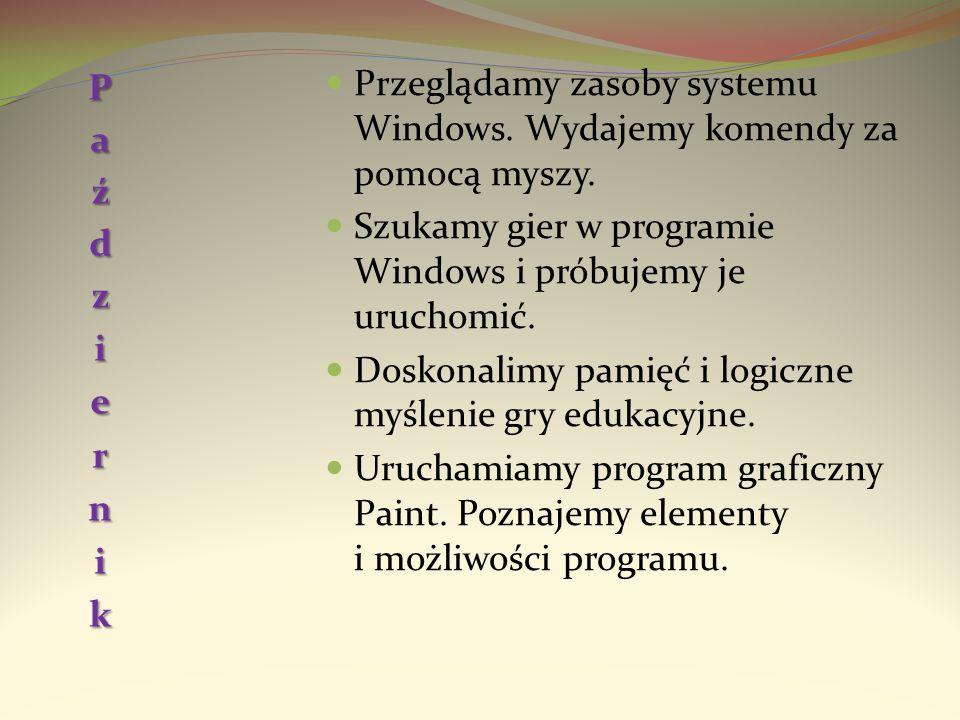 PaździernikPrzeglądamy zasoby systemu Windows. Wydajemy komendy za pomocą myszy. Szukamy gier w programie Windows i próbujemy je uruchomić.