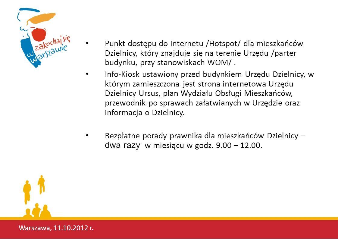 Punkt dostępu do Internetu /Hotspot/ dla mieszkańców Dzielnicy, który znajduje się na terenie Urzędu /parter budynku, przy stanowiskach WOM/ .