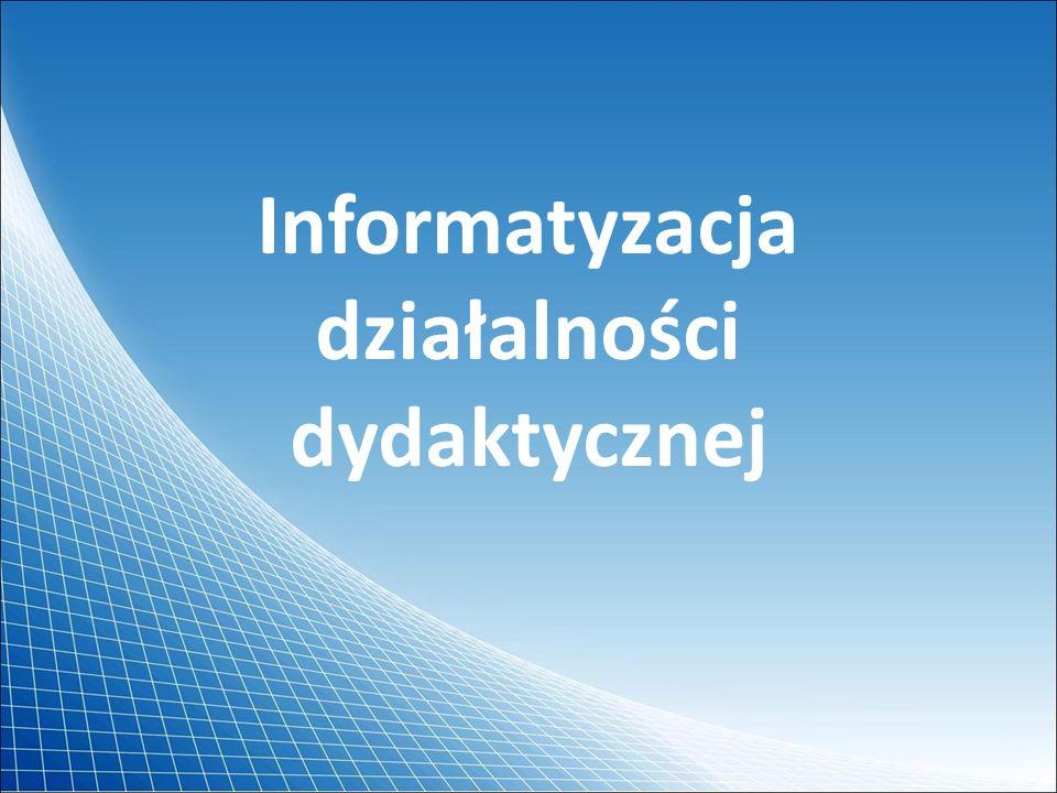 Informatyzacja działalności dydaktycznej
