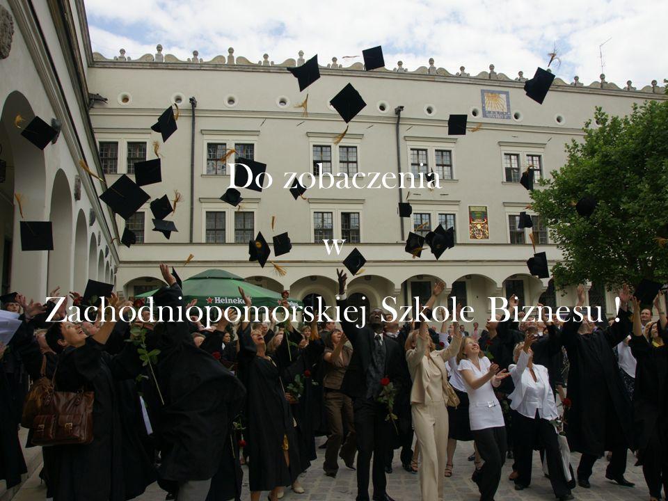 Zachodniopomorskiej Szkole Biznesu !