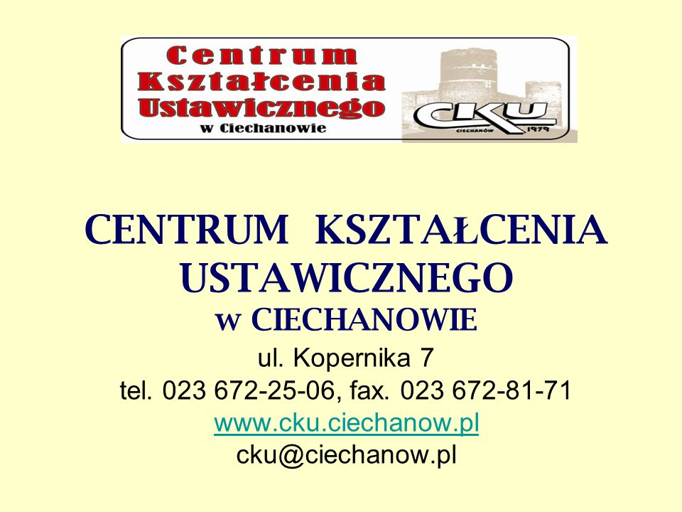 CENTRUM KSZTAŁCENIA USTAWICZNEGO w CIECHANOWIE ul. Kopernika 7 tel