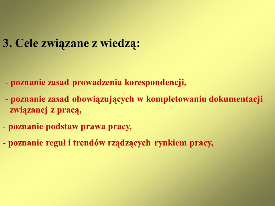 3. Cele związane z wiedzą: