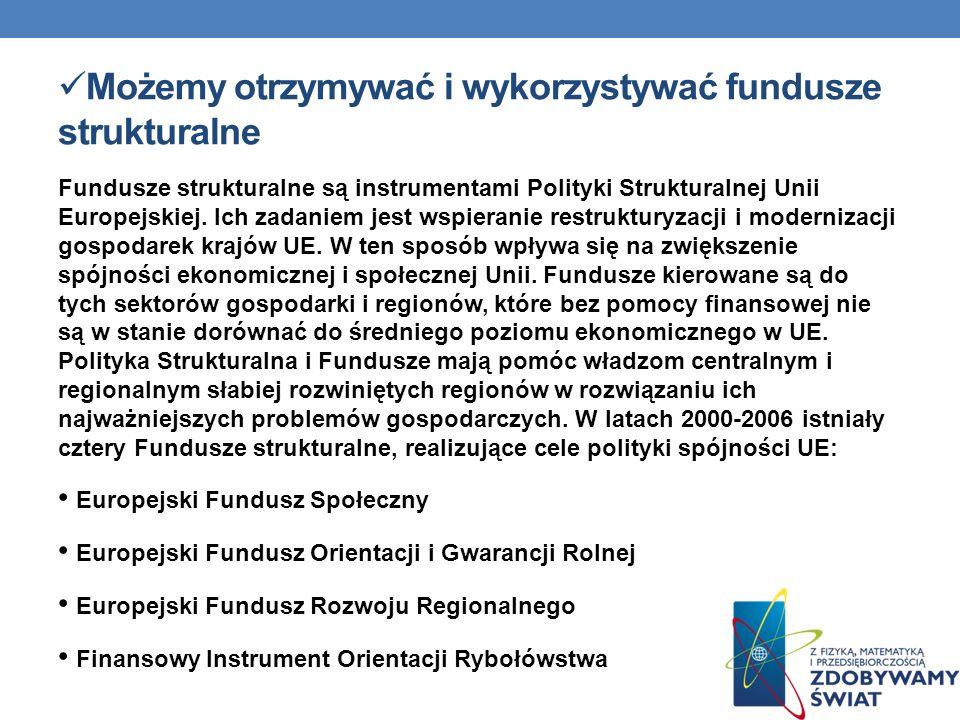 Możemy otrzymywać i wykorzystywać fundusze strukturalne