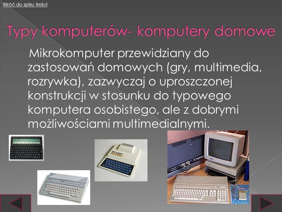 Typy komputerów- komputery domowe