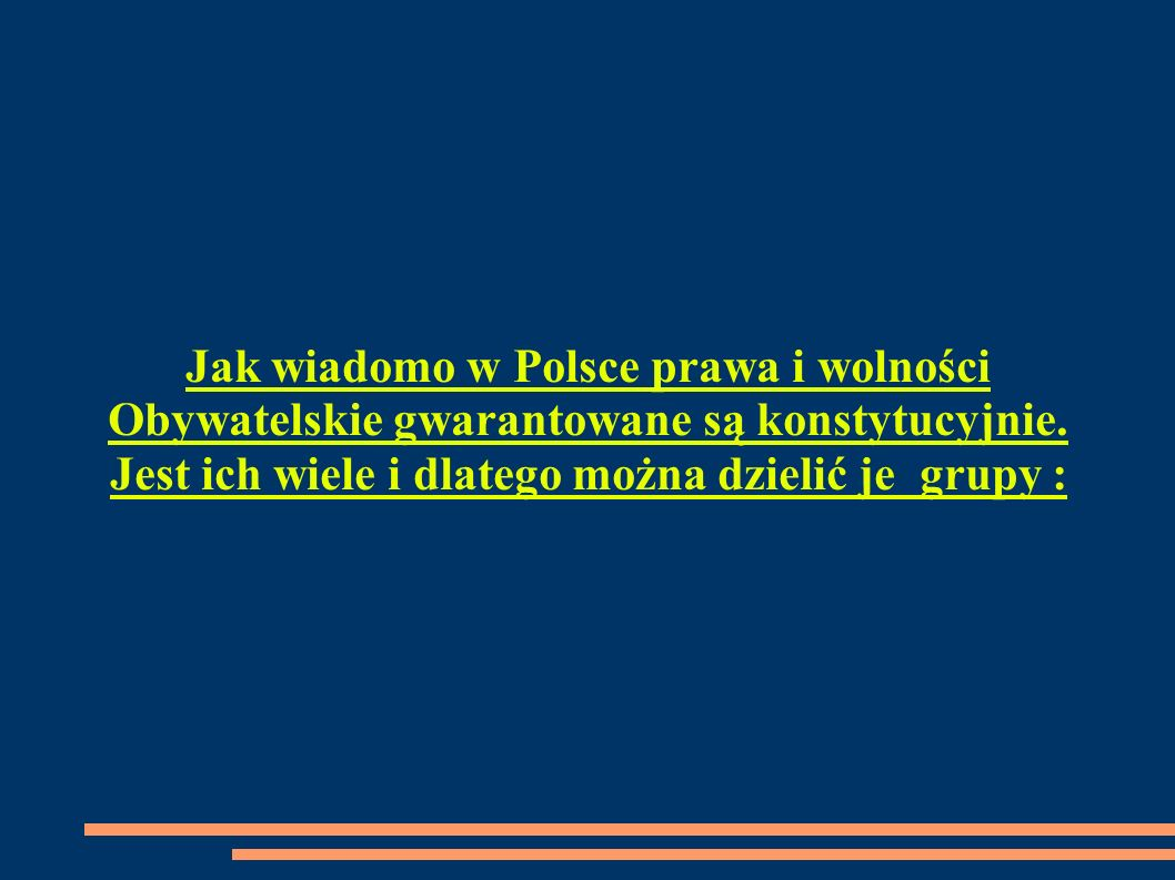 Jak wiadomo w Polsce prawa i wolności Obywatelskie gwarantowane są konstytucyjnie.