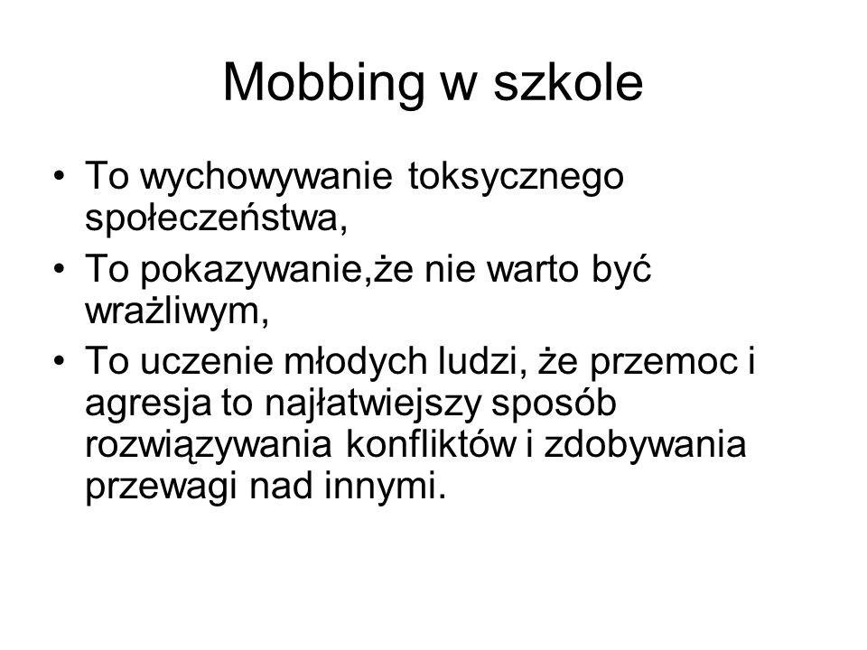 Mobbing w szkole To wychowywanie toksycznego społeczeństwa,