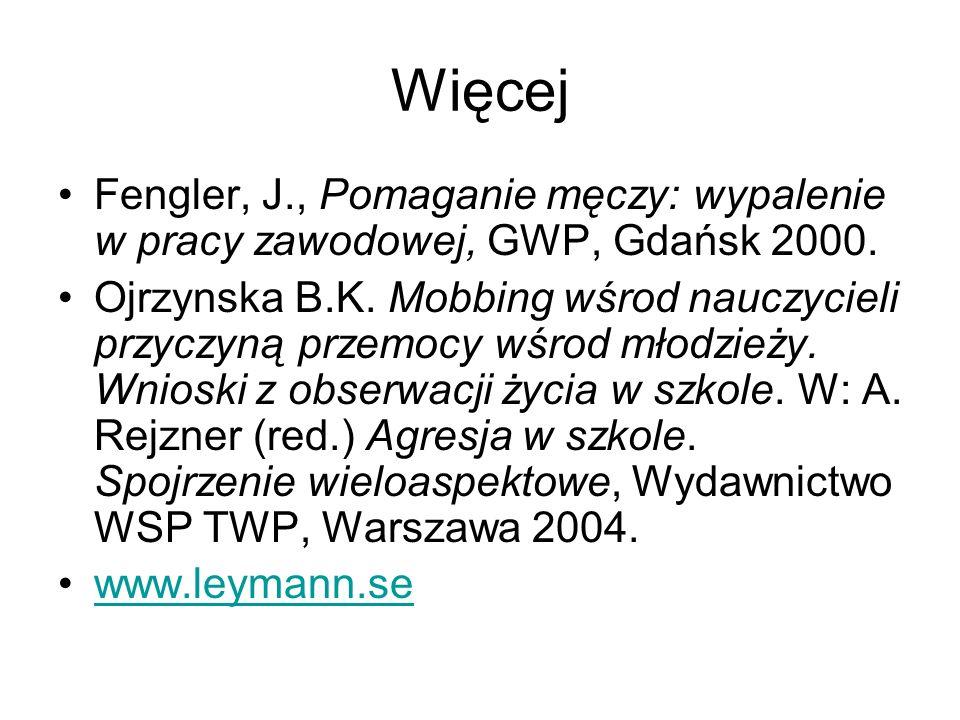 WięcejFengler, J., Pomaganie męczy: wypalenie w pracy zawodowej, GWP, Gdańsk 2000.