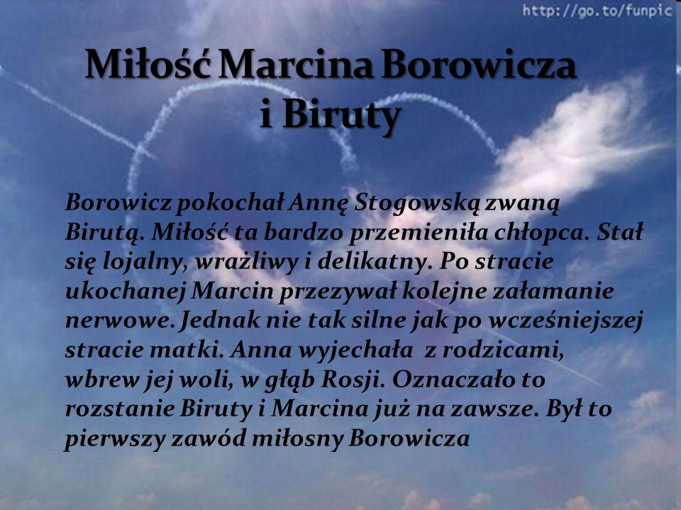 Miłość Marcina Borowicza i Biruty