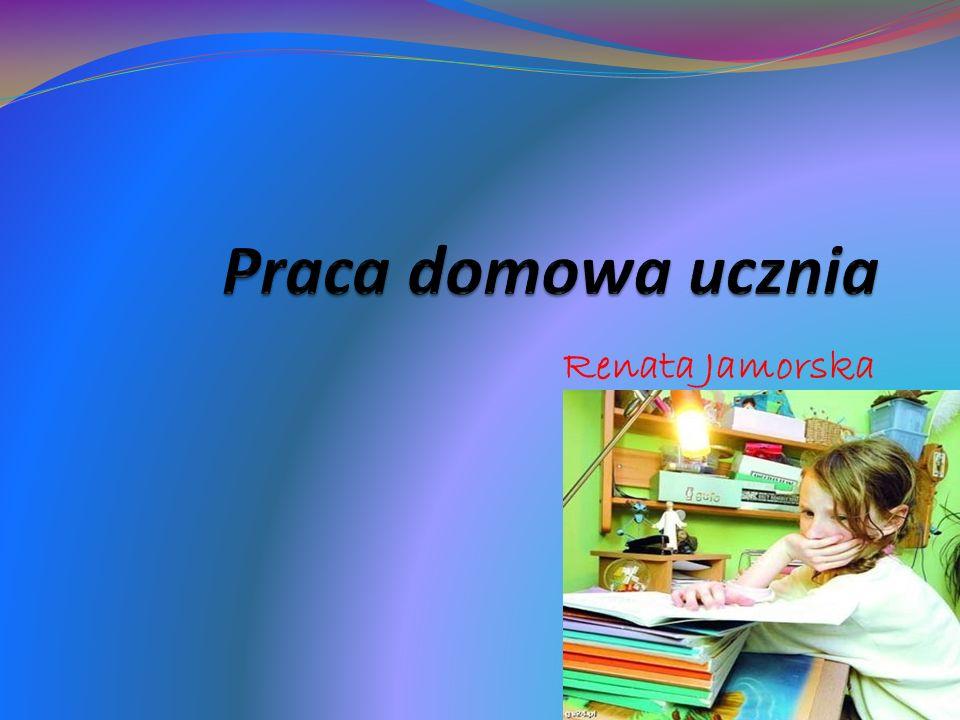 Praca domowa ucznia Renata Jamorska