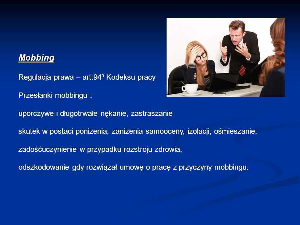 Mobbing Regulacja prawa – art.94³ Kodeksu pracy Przesłanki mobbingu :