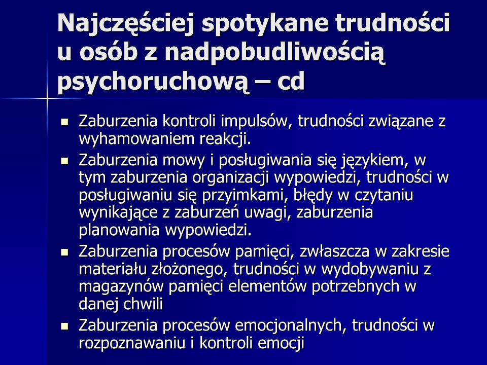 Najczęściej spotykane trudności u osób z nadpobudliwością psychoruchową – cd
