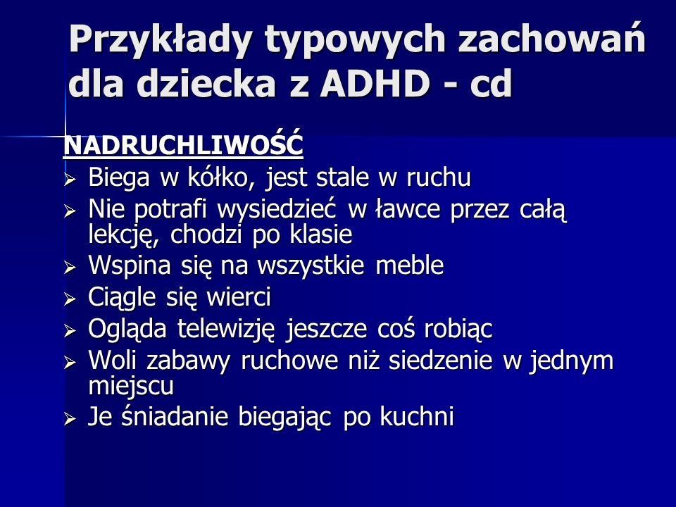 Przykłady typowych zachowań dla dziecka z ADHD - cd