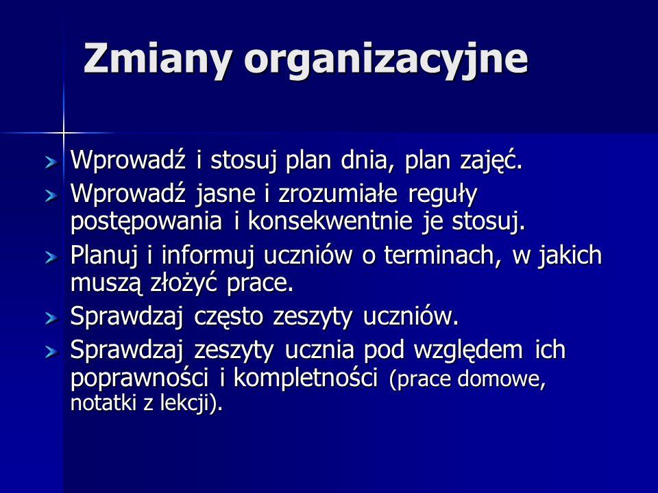 Zmiany organizacyjne Wprowadź i stosuj plan dnia, plan zajęć.