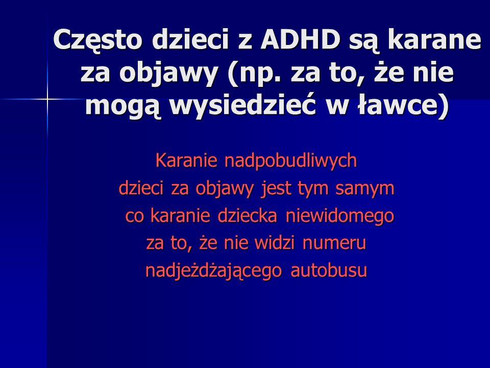 Często dzieci z ADHD są karane za objawy (np