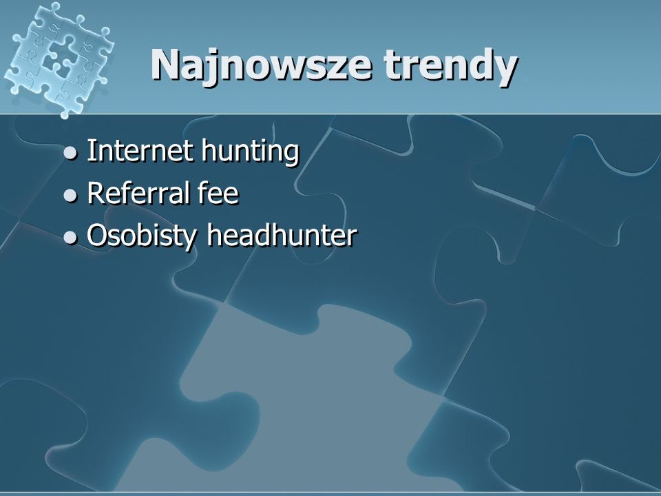 Najnowsze trendy Internet hunting Referral fee Osobisty headhunter