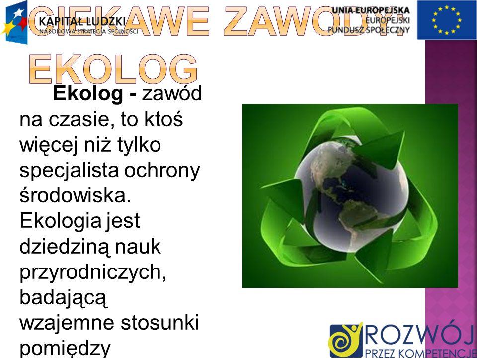 Ciekawe zawody: Ekolog