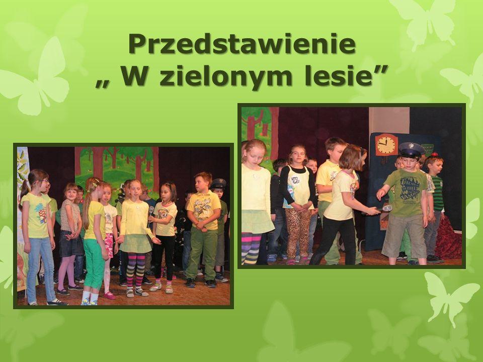 """Przedstawienie """" W zielonym lesie"""