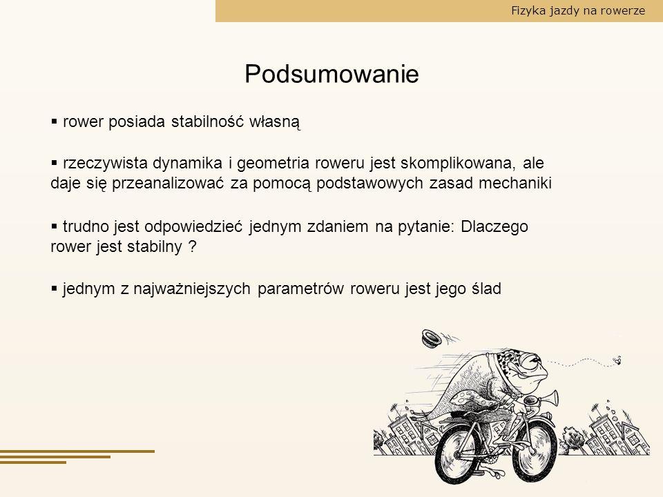 Podsumowanie rower posiada stabilność własną