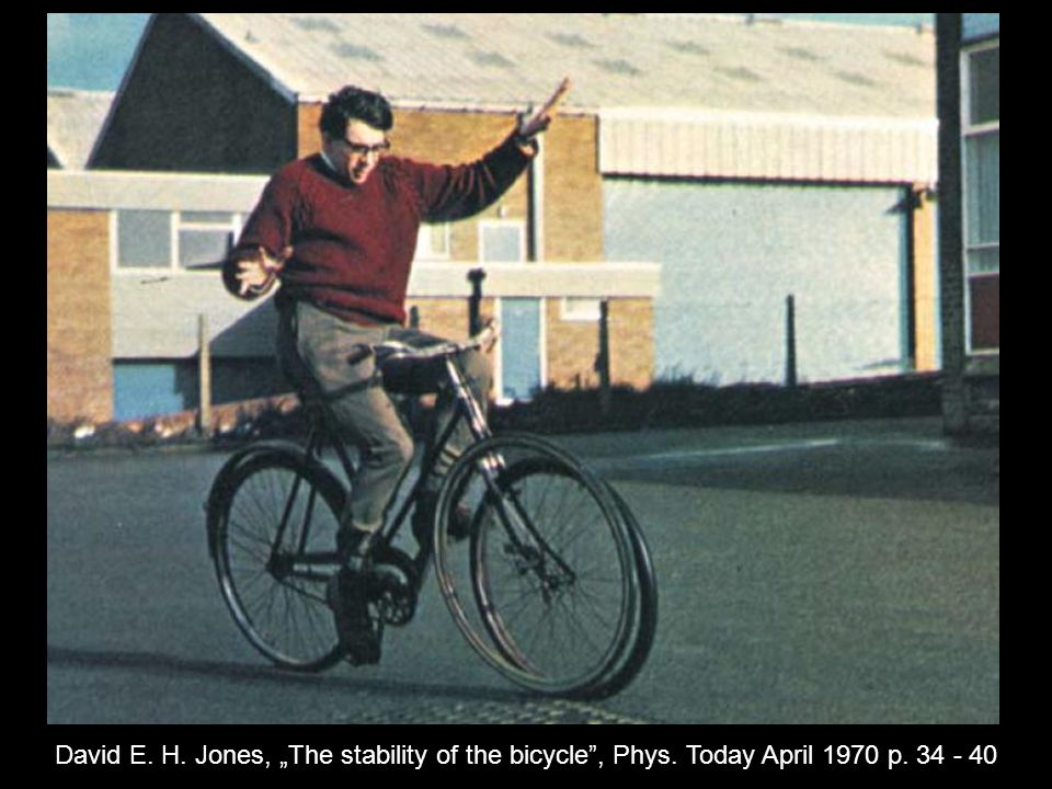 "David E. H. Jones, ""The stability of the bicycle , Phys"