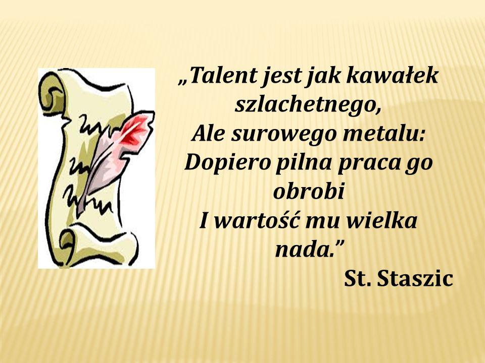 """""""Talent jest jak kawałek szlachetnego, Ale surowego metalu:"""