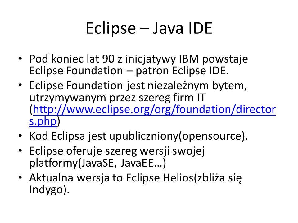 Eclipse – Java IDEPod koniec lat 90 z inicjatywy IBM powstaje Eclipse Foundation – patron Eclipse IDE.