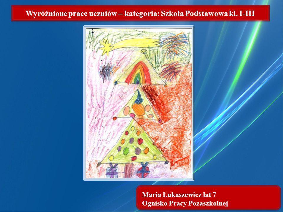 Wyróżnione prace uczniów – kategoria: Szkoła Podstawowa kl. I-III