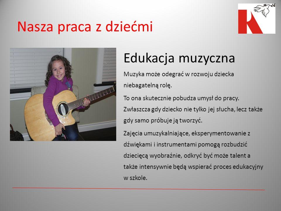 Nasza praca z dziećmi Edukacja muzyczna