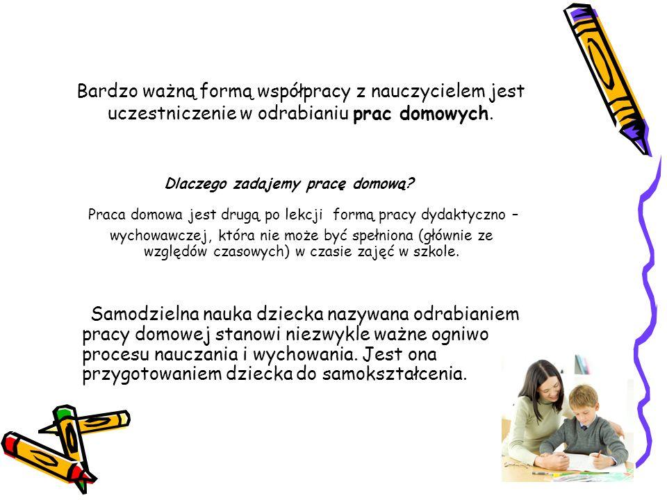 Bardzo ważną formą współpracy z nauczycielem jest uczestniczenie w odrabianiu prac domowych.