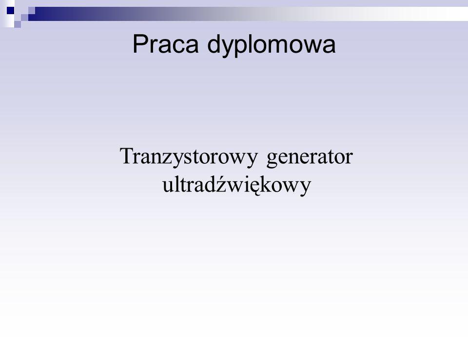 Tranzystorowy generator ultradźwiękowy