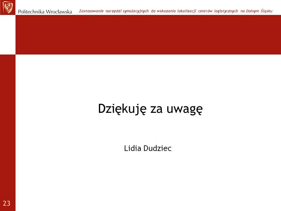 Dziękuję za uwagę Lidia Dudziec 23