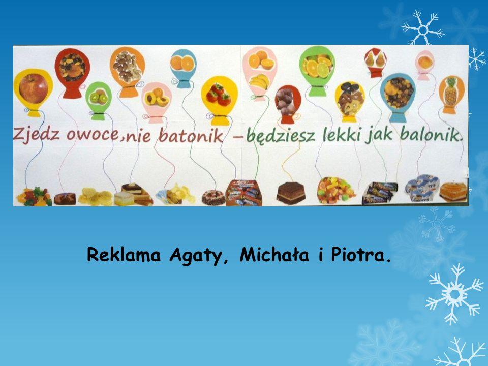 Reklama Agaty, Michała i Piotra.