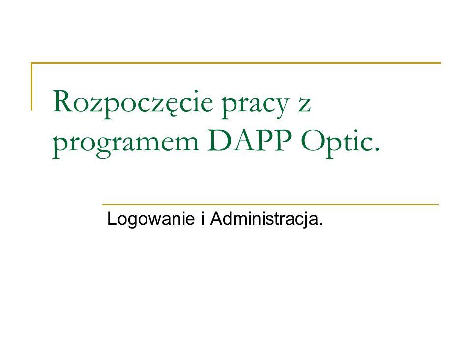 Rozpoczęcie pracy z programem DAPP Optic.