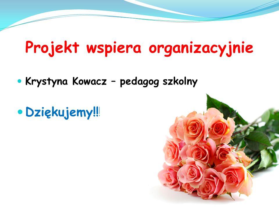 Projekt wspiera organizacyjnie
