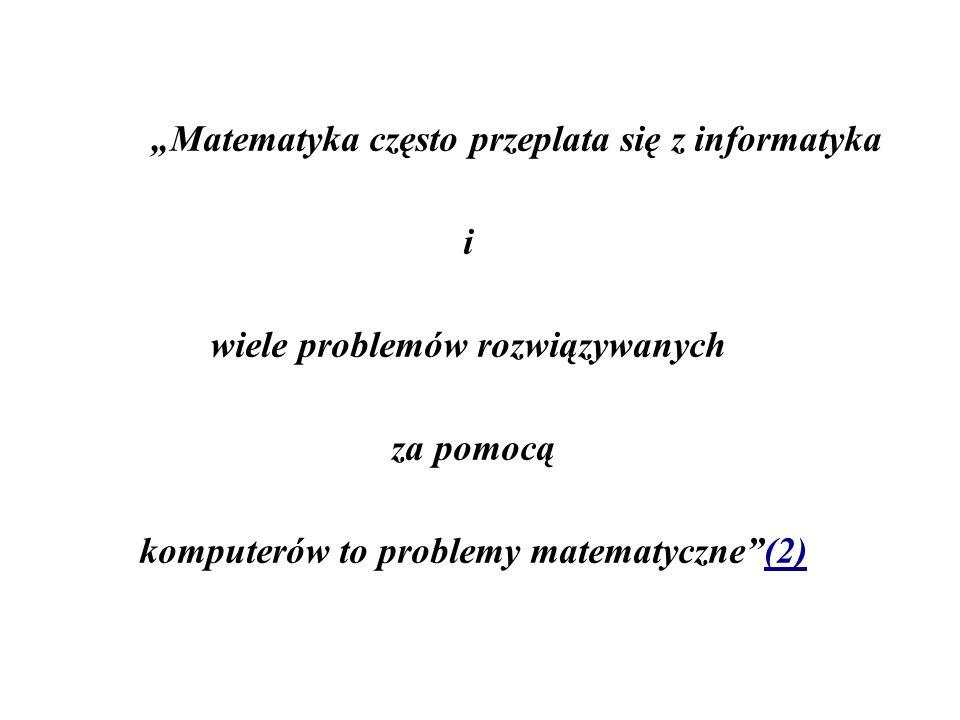 wiele problemów rozwiązywanych komputerów to problemy matematyczne (2)