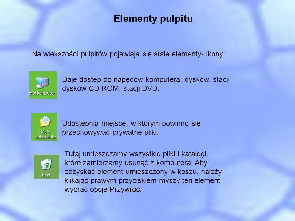 Elementy pulpitu Na większości pulpitów pojawiają się stałe elementy- ikony: