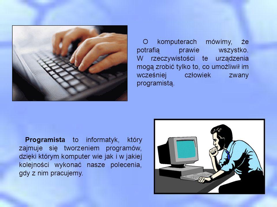 O komputerach mówimy, że potrafią prawie wszystko